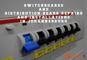 Switchboards And Distribution Board Repairs And Installations In Johannesburg