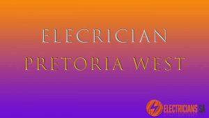 Electrician In Pretoria West